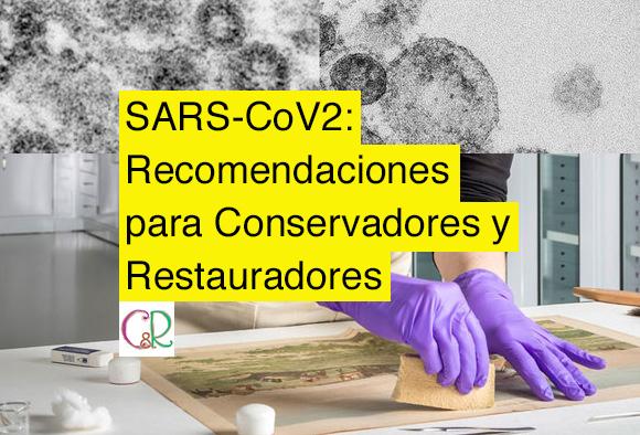 SARS-CoV2: Recomendaciones para Conservadores y Restauradores